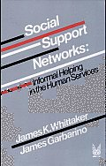 Social Support Networks: Informal Helping in the Human Services