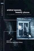 Animal Spaces, Beastly Places: New Geographies of Human-Animal Relations