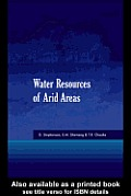 Water Resources of Arid Areas: Proceedings of the International Conference on Water Resources of Arid and Semi-Arid Regions of Africa, Garborone, Botswana, 3-6 August 2004