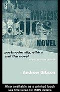 Postmodernity, Ethics and the Novel