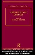 The Critical Heritage: Arthur Hugh Clough