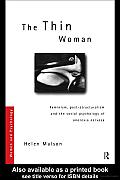 The Thin Woman: Feminism, Post-Structuralism and the Social Psychology of Anorexia Nervosa