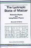 The Lyotropic State of Matter: Molecular Physics and Living Matter Physics