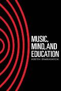 Music, Mind, and Education