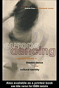 Europe Dancing: Perspectives on Theatre Dance and Cultural Identity