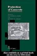 Protection of Concrete: Proceedings of the International Conference, University of Dundee, September 1990