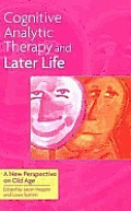 Cognitive Analytic Therapy and Later Life: A New Perspective on Old Age