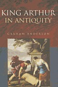 King Arthur in Antiquity