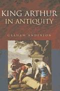King Arthur in Antiquity