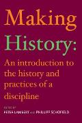 Making History: An Introduction to the Practices of History