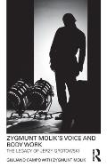 Zygmunt Molik's Voice and Body Work: The Legacy of Jerzy Grotowski