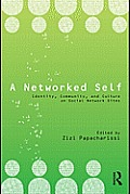 A Networked Self: Identity, Community and Culture on Social Network Sites Cover
