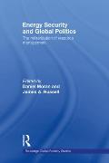 Energy Security and Global Politics: The Militarization of Resource Management