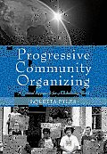 Progressive Community Organizing: A Critical Approach for a Globalizing World