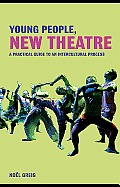 Young People, New Theatre: A Practical Guide to an Intercultural Process