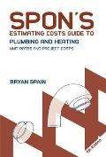 Spon's Estimating Costs Guide to Plumbing and Heating: Unit Rates and Project Costs