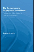 The Contemporary Anglophone Travel Novel: The Aesthetics of Self-Fashioning in the Era of Globalization