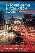 Theories of the Information Society: Third Edition