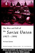 The Rise and Fall of the Soviet Union: 1917-1991