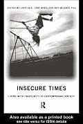 Insecure times: Living with Insecurity in Modern times