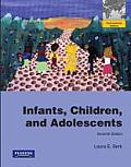 Infants, Children, and Adolescents. Laura E. Berk