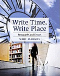Write Time, Write Place: Paragraphs and Essays (with Mywritinglab Pearson Etext Student Access Code Card) (Pearson Custom Library English/The Mercury Reader)