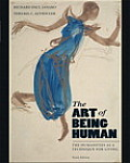 Art of Being Human The Humanities as a Technique for Living Tenth Edition