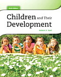 Children and Their Development (6TH 12 - Old Edition)