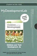 New Mydevelopmentlab with Pearson Etext -- Standalone Access Card -- For Children and Their Development Cover