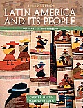 Latin America and Its People, Volume 2: 1800 to Present