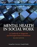 Mental Health in Social Work A Casebook on Diagnosis & Strengths Based Assessment