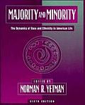 Majority and Minority: The Dynamics of Race and Ethnicity in American Life