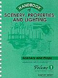 Handbook of Scenery, Properties, and Lighting: Volume I, Scenery and Properties