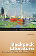 Backpack Literature An Introduction to Fiction Poetry Drama & Writing