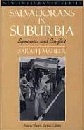 Salvadorans in Suburbia: Symbiosis and Conflict (Part of the New Immigrants Series) (New Immigrants Series)