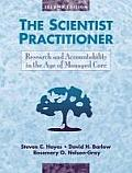 Scientist Practitioner : Research and Accountability in the Age of Managed Care (2ND 99 Edition)