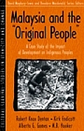 Malaysia & the Original People A Case Study of the Impact of Development on Indigenous Peoples Part of the Cultural Survival Studies in Ethnicit