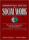 Interpersonal Practice in Social Work: Promoting Competence and Social Justice
