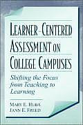 Learner-centered Assessment on College Campuses : Shifting the Focus From Teaching To Learning (00 Edition)