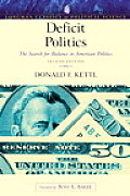 Deficit Politics: The Search for Balance in American Politics (Longman Classics Series) (Longman Classics in Political Science) Cover