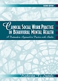 Clinical Social Work Practice in Behavioral Mental Health: A Postmodern Approach to Practice with Adults