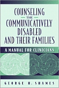 Counseling the Communicatively Disabled and Their Families