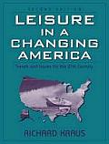 Leisure in a Changing America : Trends and Issues for the Twenty-first Century (2ND 00 Edition)