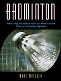 Badminton : Mastering the Basics (01 Edition)