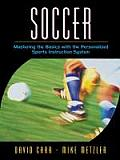Soccer : Mastering the Basics (01 Edition)