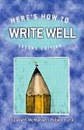 Heres How To Write Well 2ND Edition