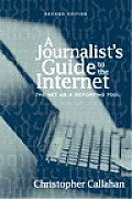 Journalist's Guide To the Internet : the Net As a Reporting Tool (2ND 03 Edition)