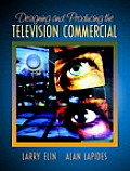 Designing and Producing the Television Commercial