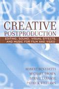 Creative Postproduction Editing Sound Visual Effects & Music for Film & Video