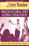 What Every Teacher Should Know about Multicultural and Global Education (What Every Teacher Should Know About...)